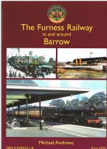 The Furness Railway: In and Around Barrow Andrews. Michael.